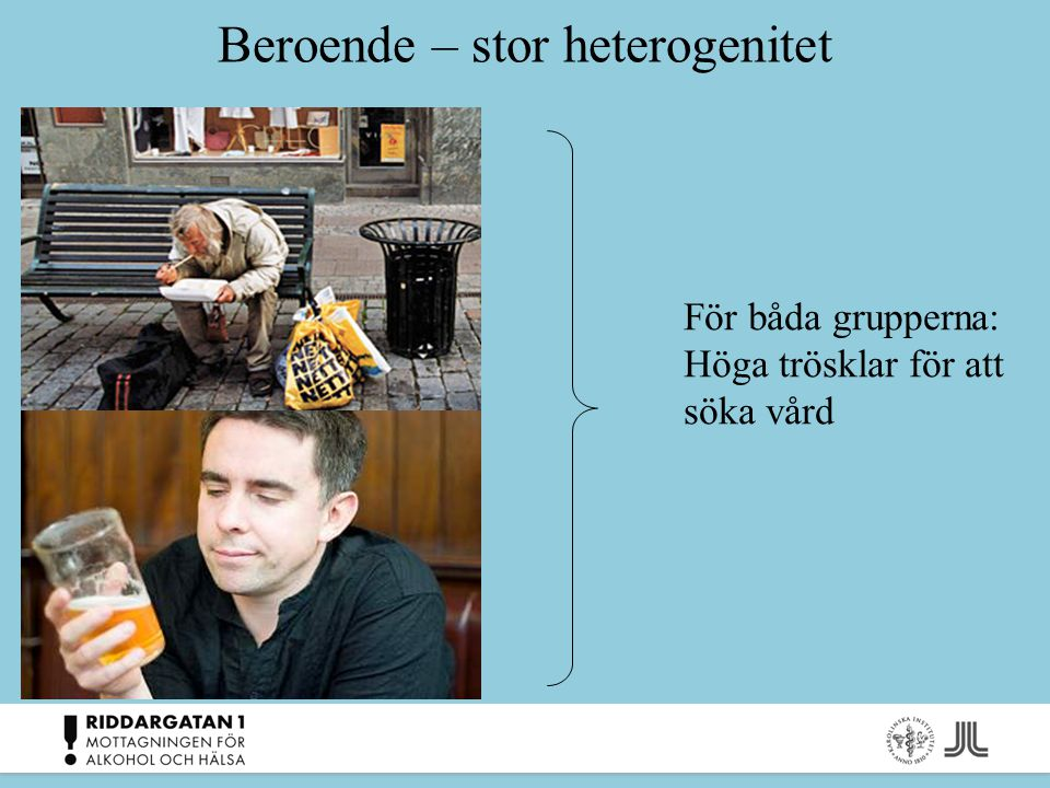 Beroende – stor heterogenitet
