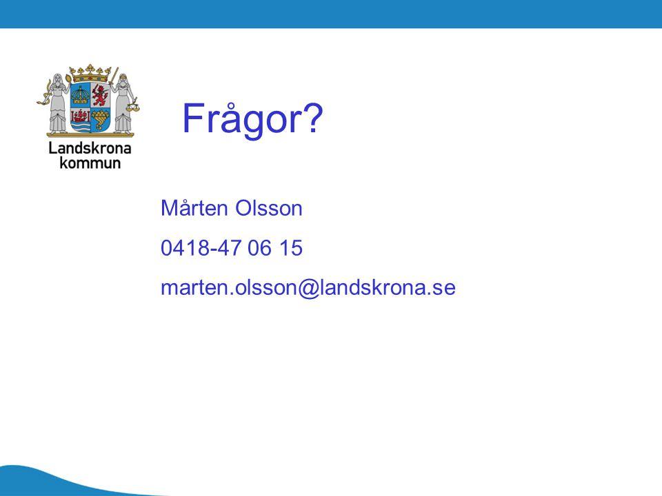 Frågor Mårten Olsson 0418-47 06 15 marten.olsson@landskrona.se