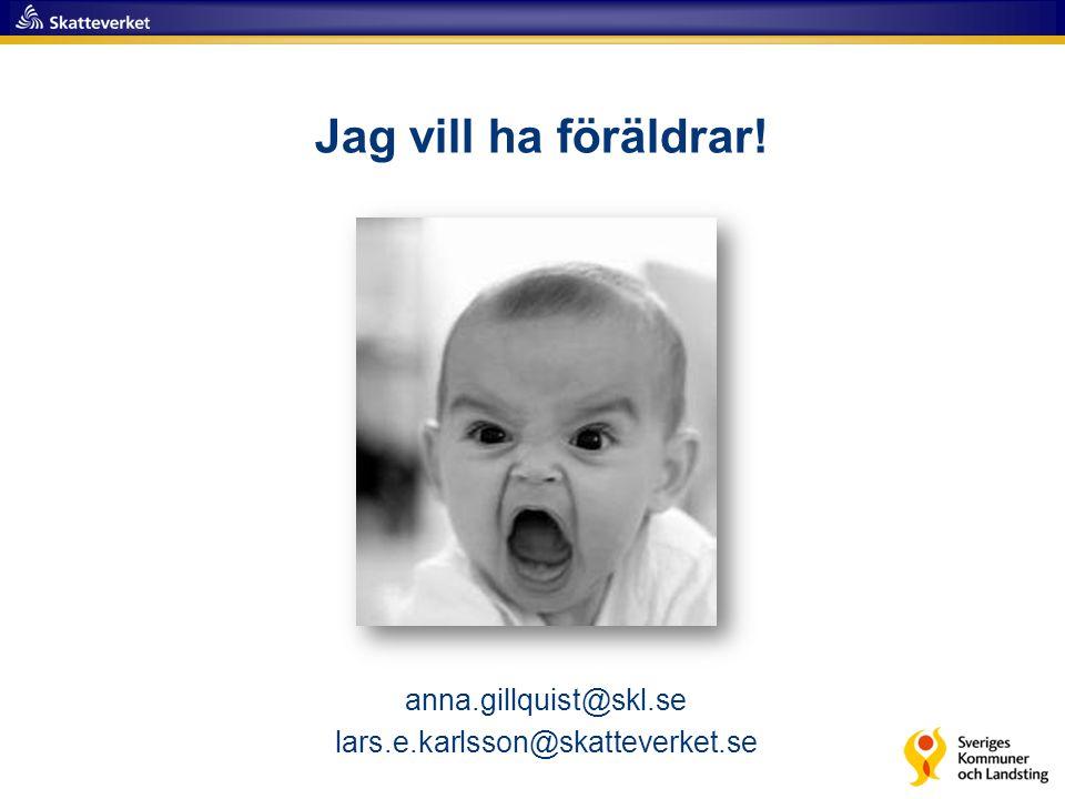 anna.gillquist@skl.se lars.e.karlsson@skatteverket.se