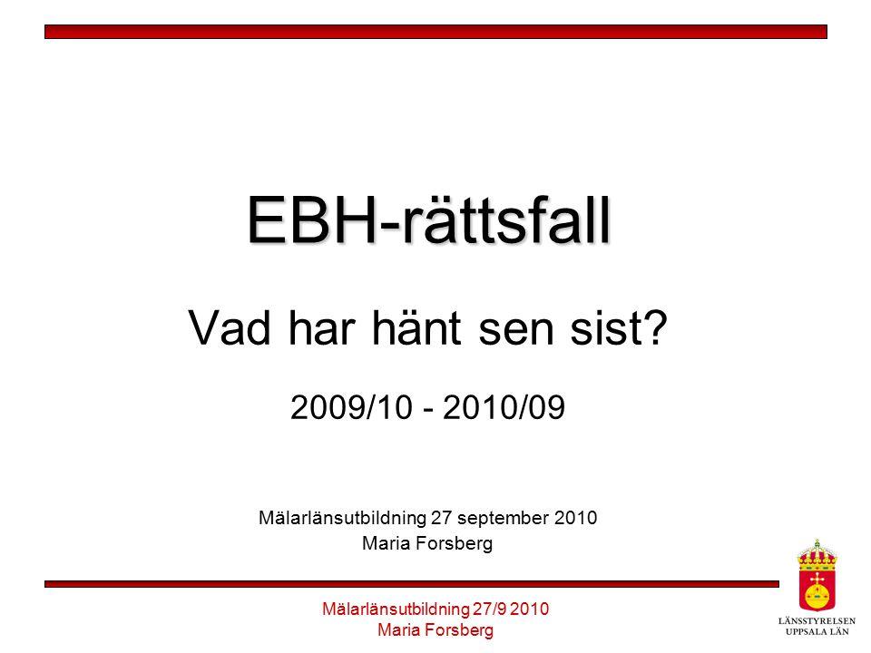 EBH-rättsfall Vad har hänt sen sist 2009/10 - 2010/09