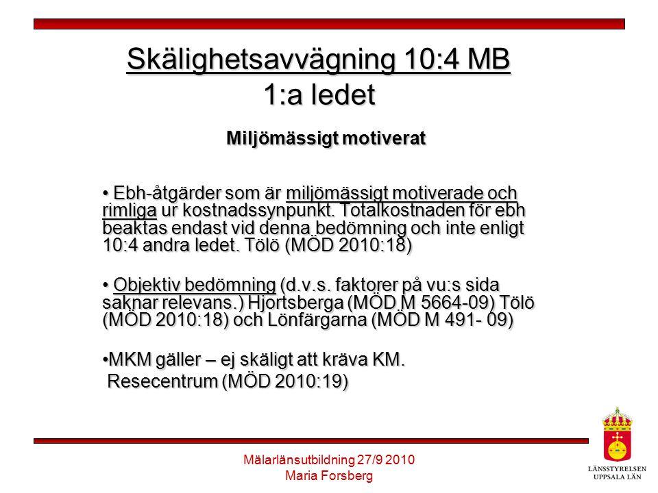 Skälighetsavvägning 10:4 MB 1:a ledet