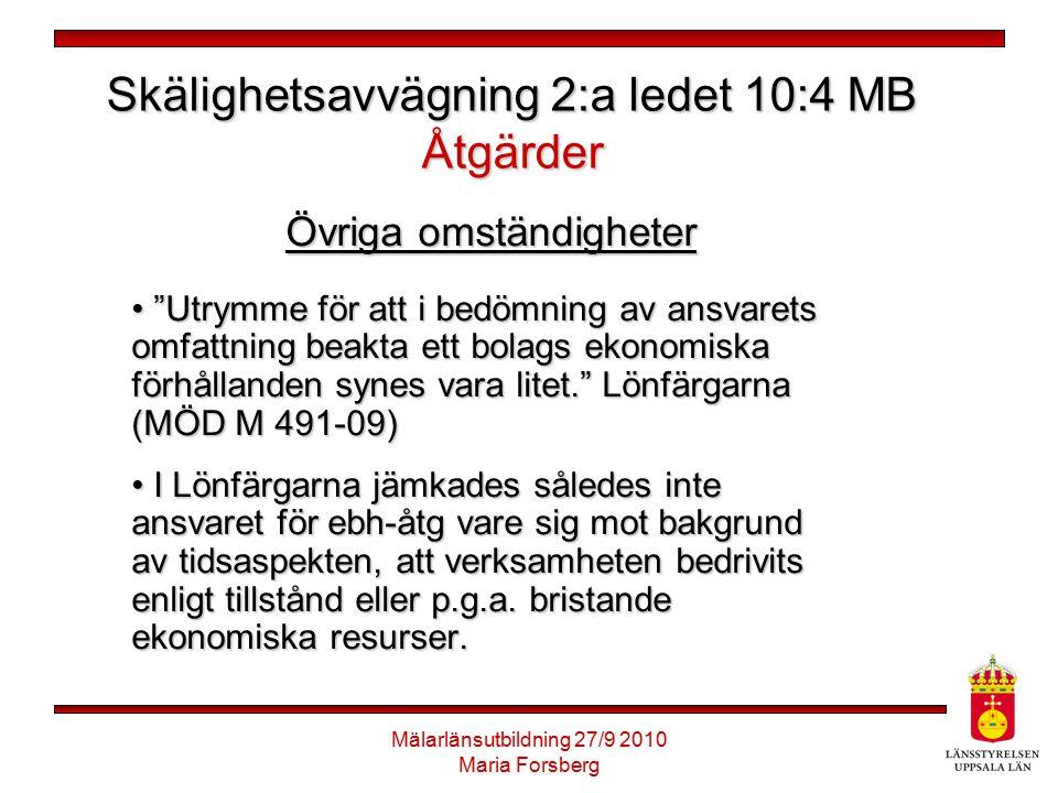 Skälighetsavvägning 2:a ledet 10:4 MB Åtgärder