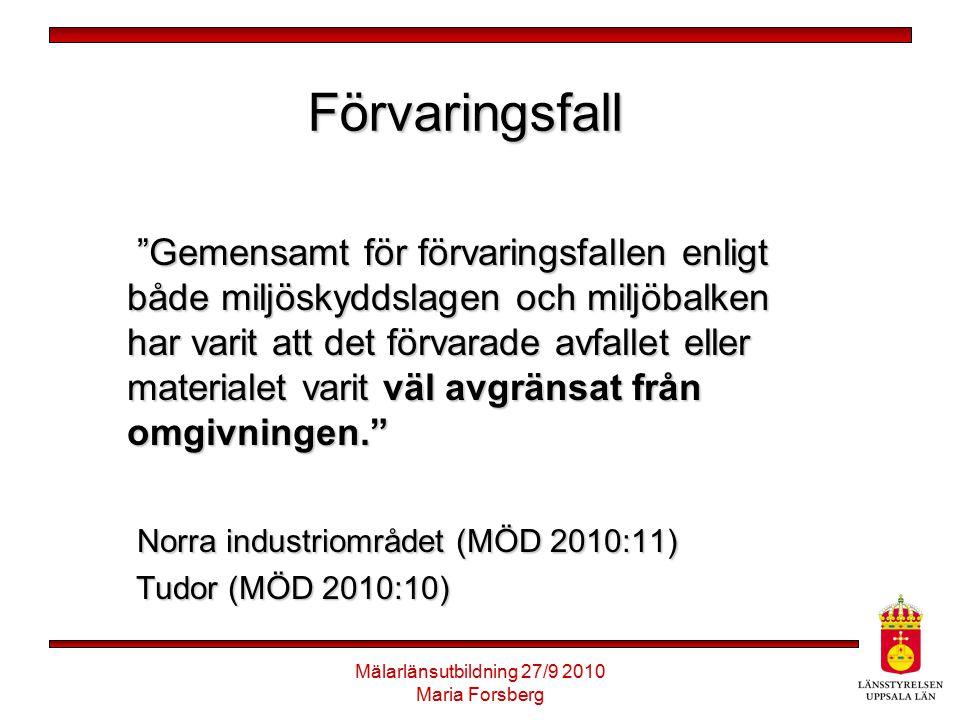 Mälarlänsutbildning 27/9 2010 Maria Forsberg
