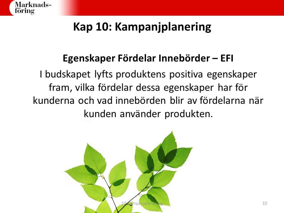 Kap 10: Kampanjplanering Egenskaper Fördelar Innebörder – EFI