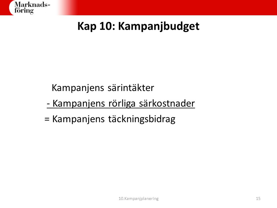 Kap 10: Kampanjbudget Kampanjens särintäkter