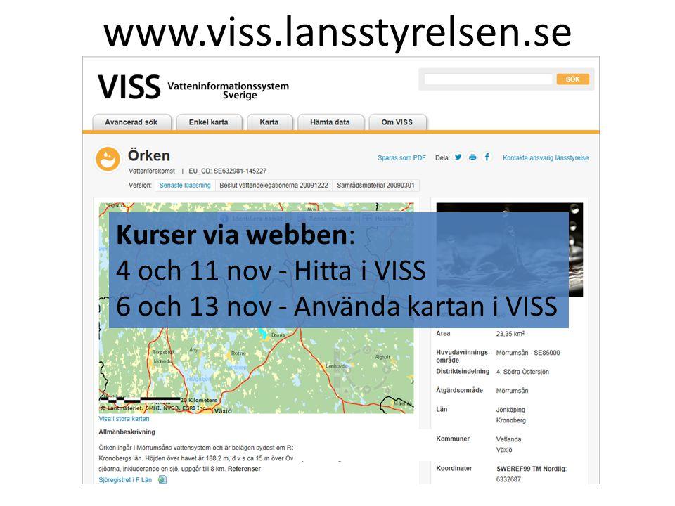 www.viss.lansstyrelsen.se Kurser via webben: