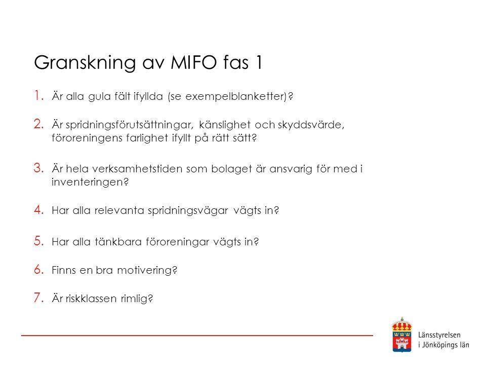 Granskning av MIFO fas 1 Är alla gula fält ifyllda (se exempelblanketter)