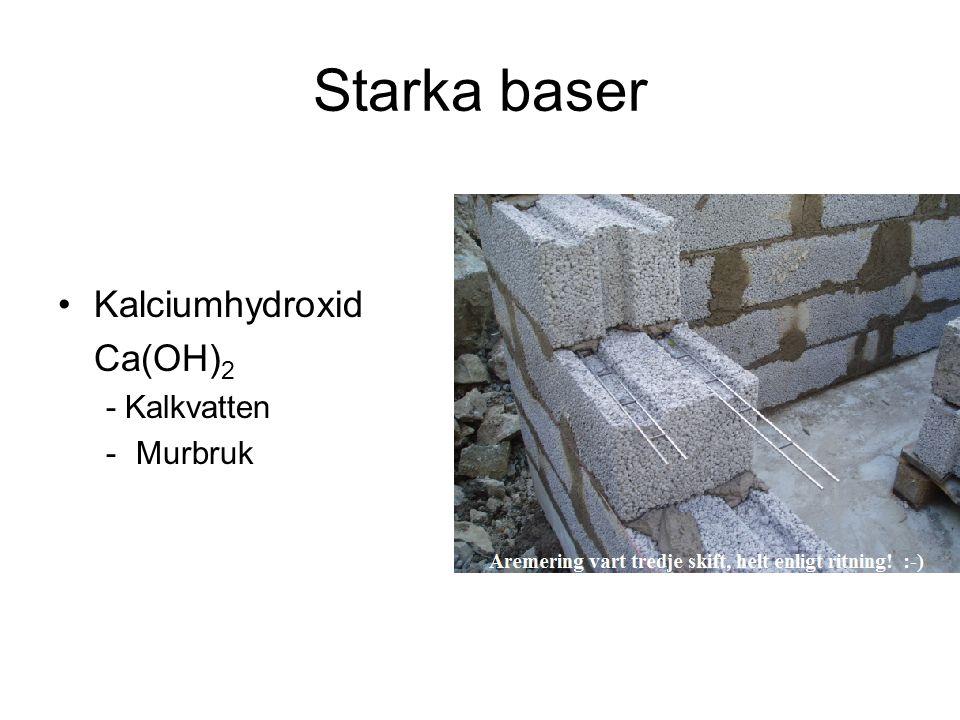 Starka baser Kalciumhydroxid Ca(OH)2 - Kalkvatten Murbruk