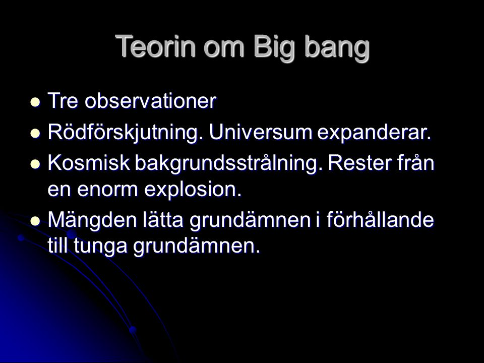 Teorin om Big bang Tre observationer