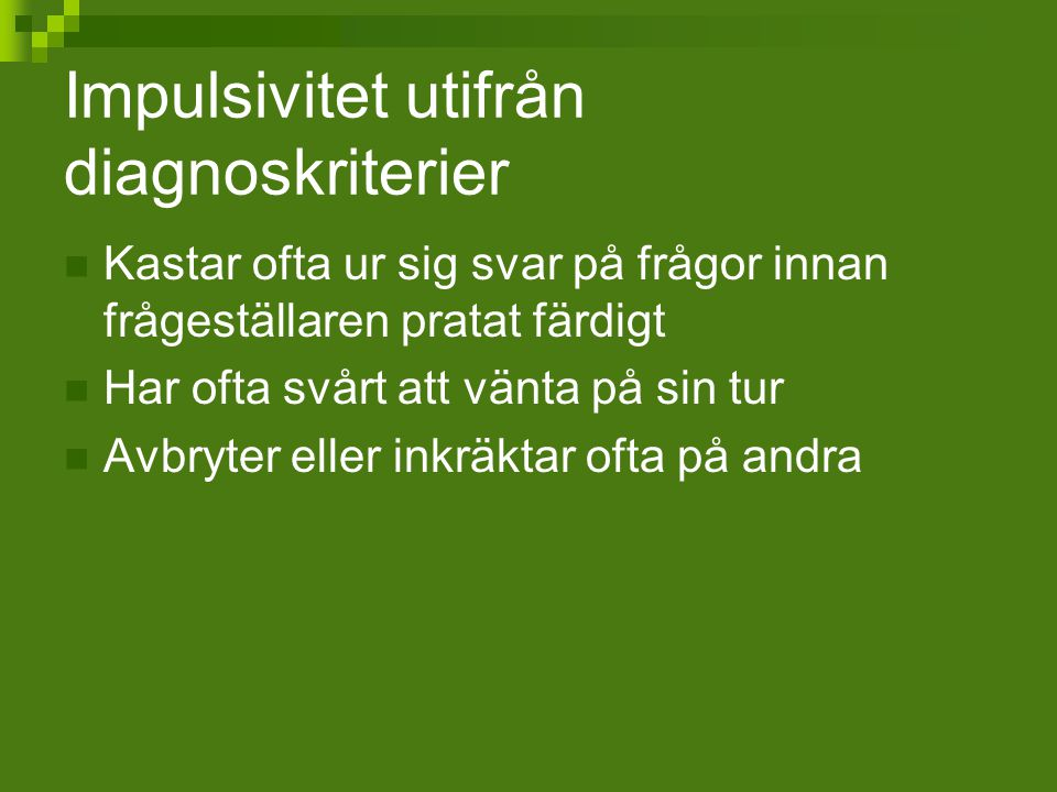Impulsivitet utifrån diagnoskriterier