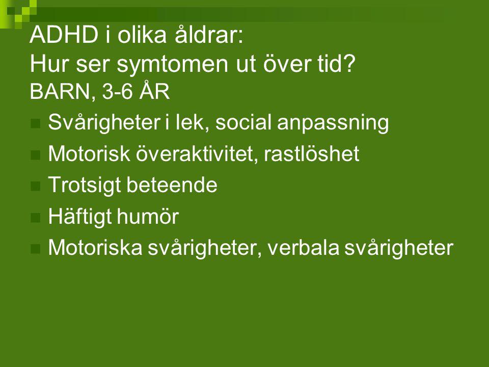 ADHD i olika åldrar: Hur ser symtomen ut över tid BARN, 3-6 ÅR