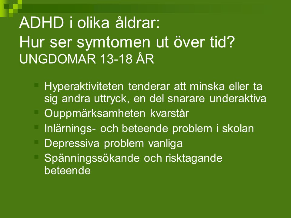ADHD i olika åldrar: Hur ser symtomen ut över tid UNGDOMAR 13-18 ÅR