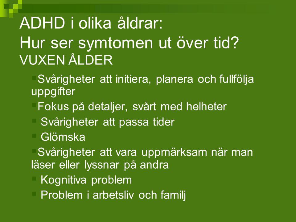 ADHD i olika åldrar: Hur ser symtomen ut över tid VUXEN ÅLDER