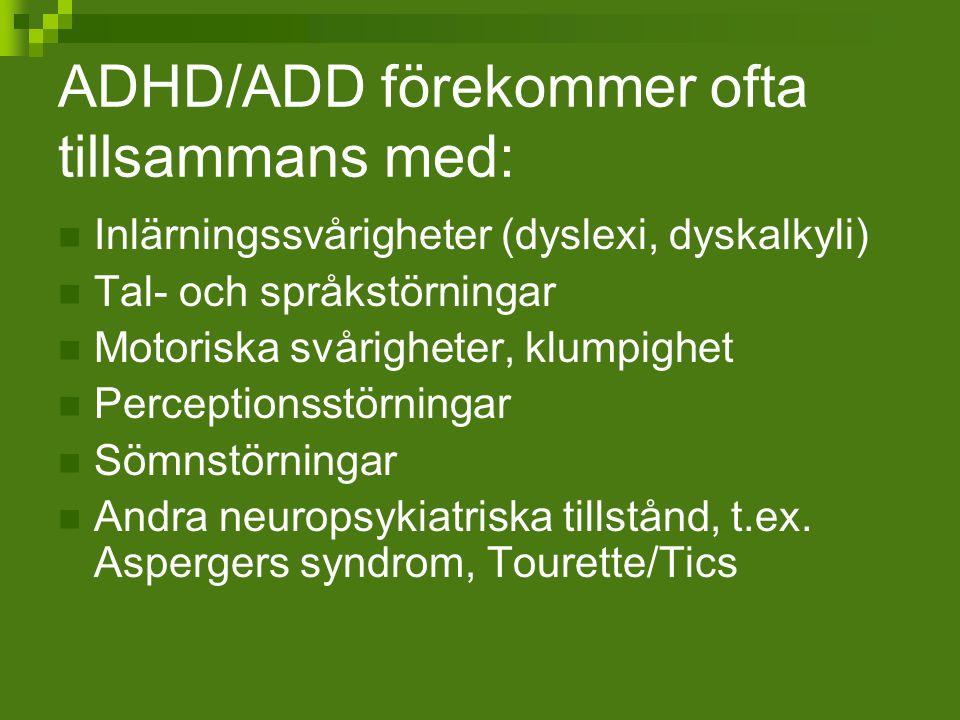 ADHD/ADD förekommer ofta tillsammans med: