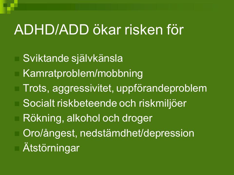 ADHD/ADD ökar risken för