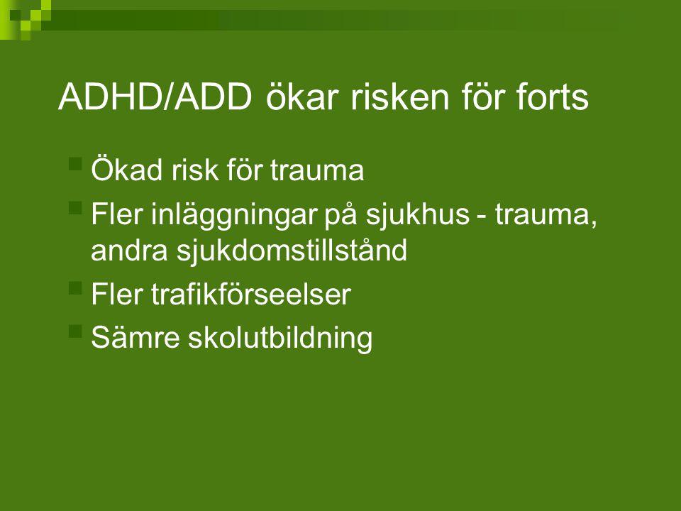 ADHD/ADD ökar risken för forts
