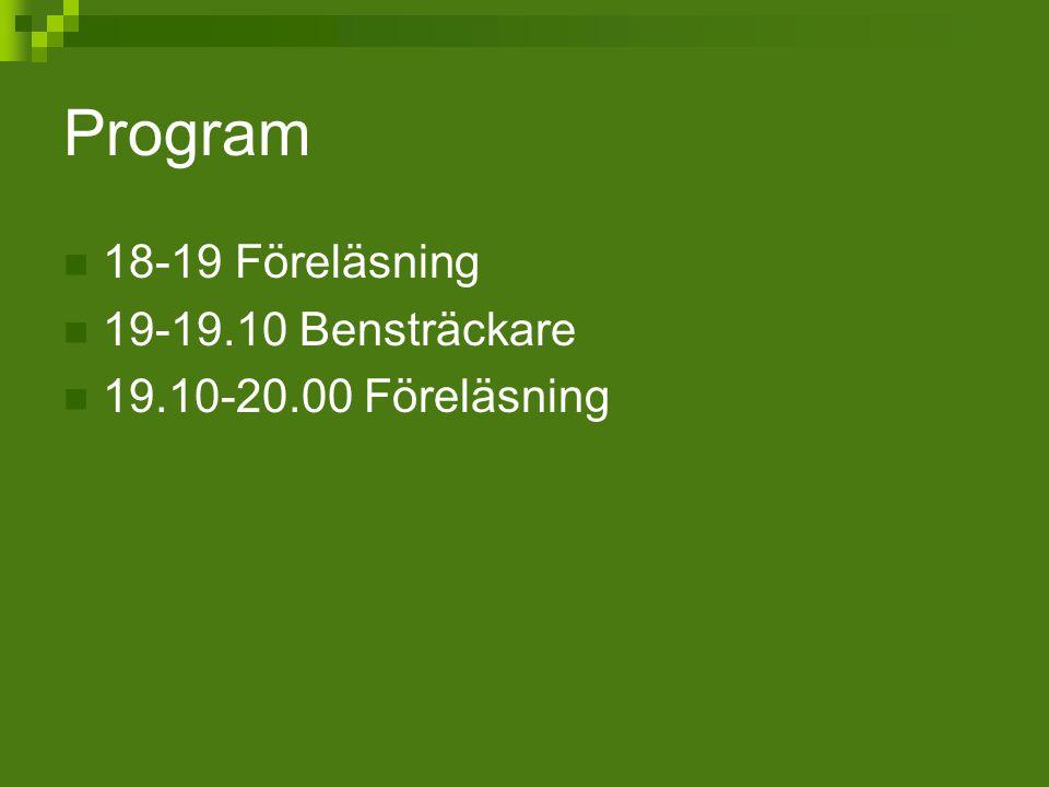 Program 18-19 Föreläsning 19-19.10 Bensträckare
