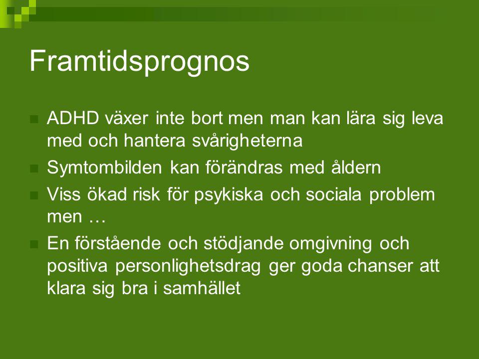 Framtidsprognos ADHD växer inte bort men man kan lära sig leva med och hantera svårigheterna. Symtombilden kan förändras med åldern.