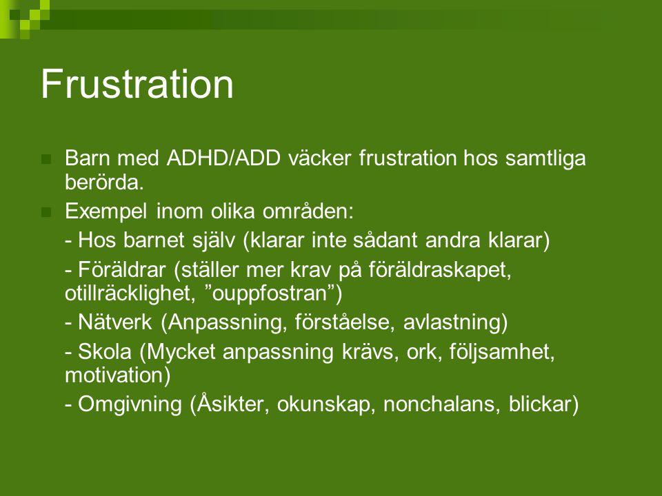 Frustration Barn med ADHD/ADD väcker frustration hos samtliga berörda.