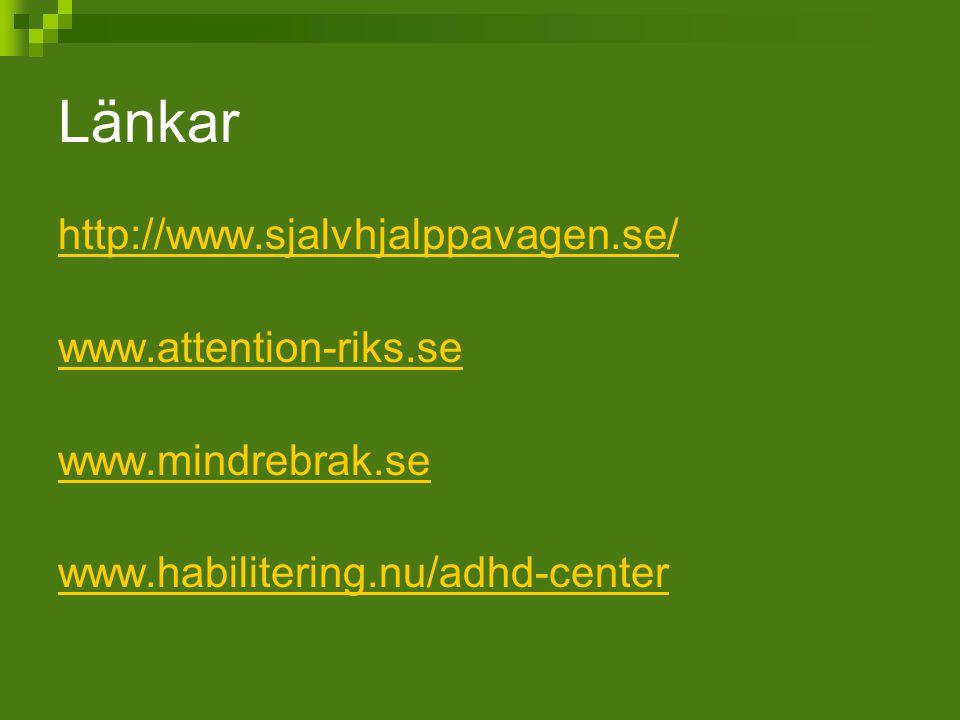 Länkar http://www.sjalvhjalppavagen.se/ www.attention-riks.se
