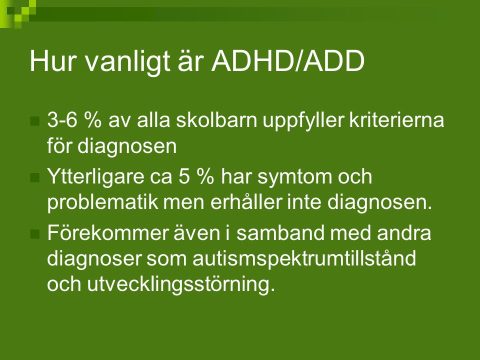 Hur vanligt är ADHD/ADD