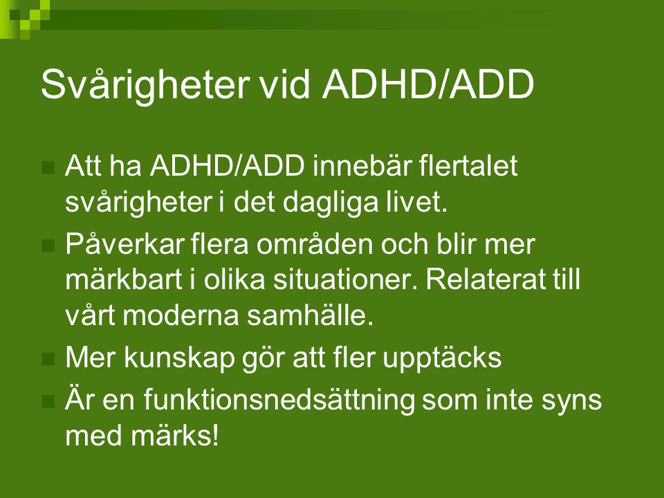 Svårigheter vid ADHD/ADD