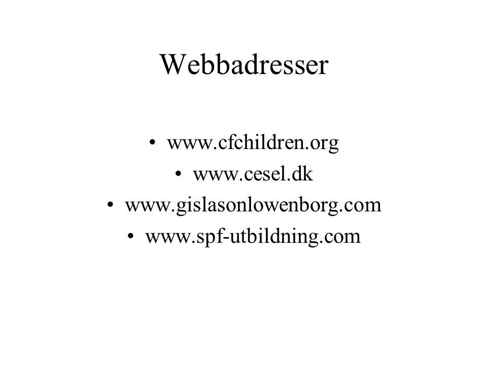 Webbadresser www.cfchildren.org www.cesel.dk www.gislasonlowenborg.com