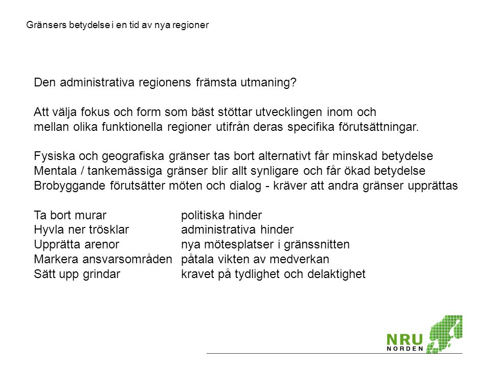 Den administrativa regionens främsta utmaning