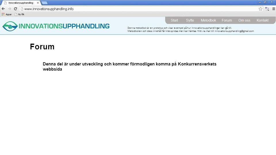 Forum Denna del är under utveckling och kommer förmodligen komma på Konkurrensverkets webbsida.