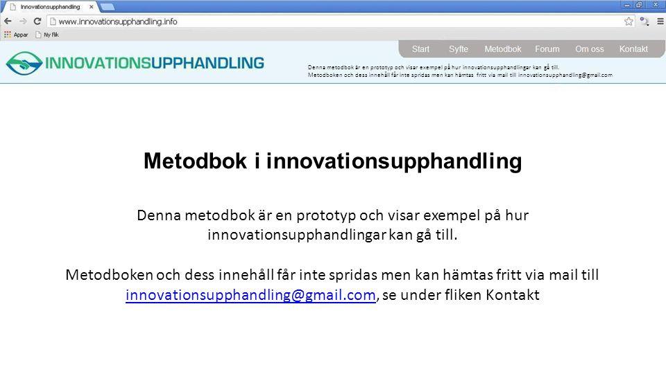 Metodbok i innovationsupphandling Denna metodbok är en prototyp och visar exempel på hur innovationsupphandlingar kan gå till.