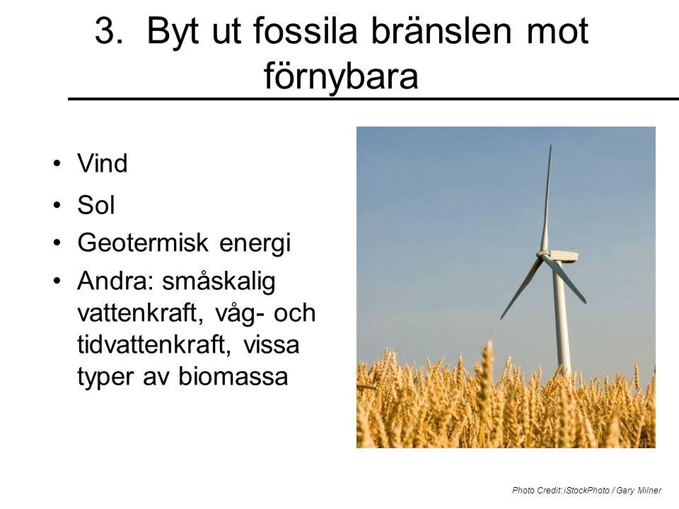 3. Byt ut fossila bränslen mot förnybara