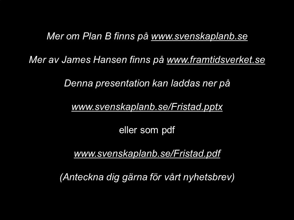 Mer om Plan B finns på www.svenskaplanb.se