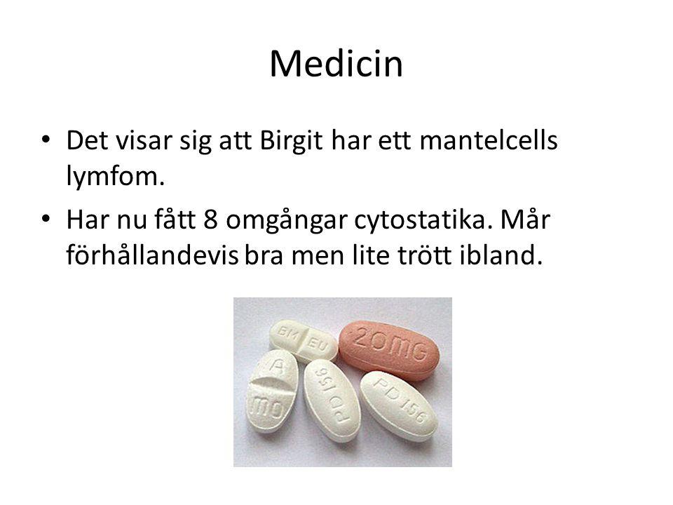 Medicin Det visar sig att Birgit har ett mantelcells lymfom.