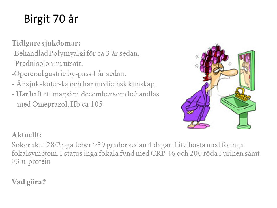 Birgit 70 år Tidigare sjukdomar: