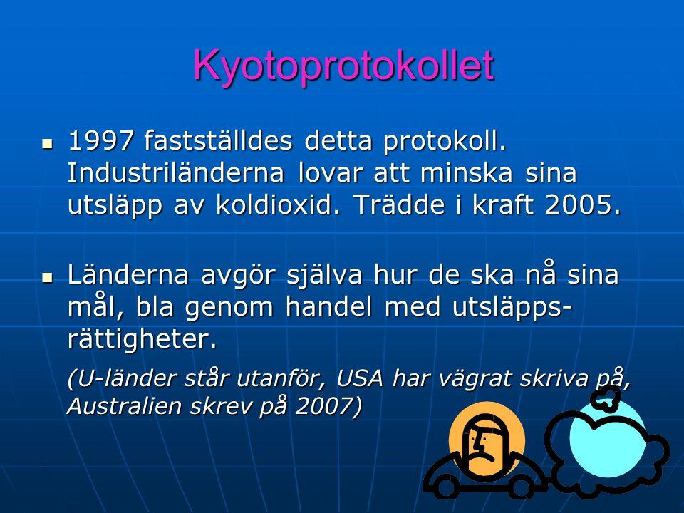 Kyotoprotokollet 1997 fastställdes detta protokoll. Industriländerna lovar att minska sina utsläpp av koldioxid. Trädde i kraft 2005.
