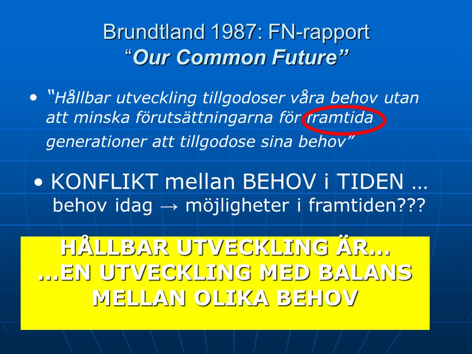 Brundtland 1987: FN-rapport Our Common Future