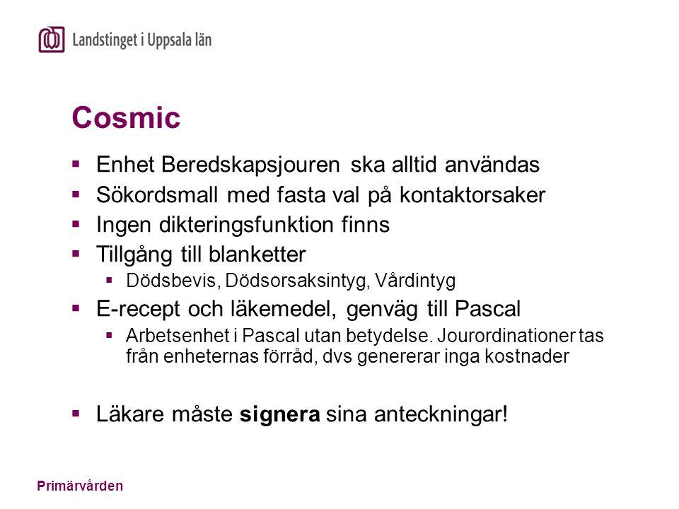 Cosmic Enhet Beredskapsjouren ska alltid användas