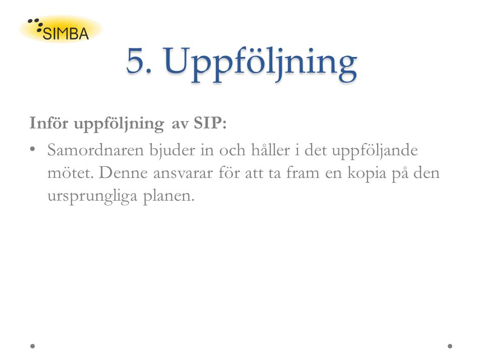 5. Uppföljning Inför uppföljning av SIP: