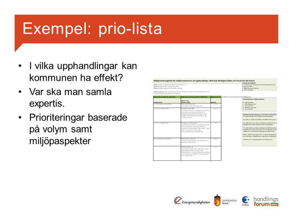 Exempel: prio-lista I vilka upphandlingar kan kommunen ha effekt