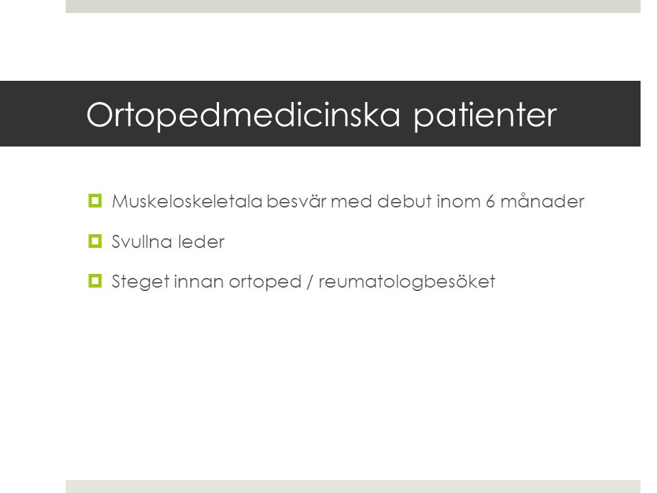Ortopedmedicinska patienter