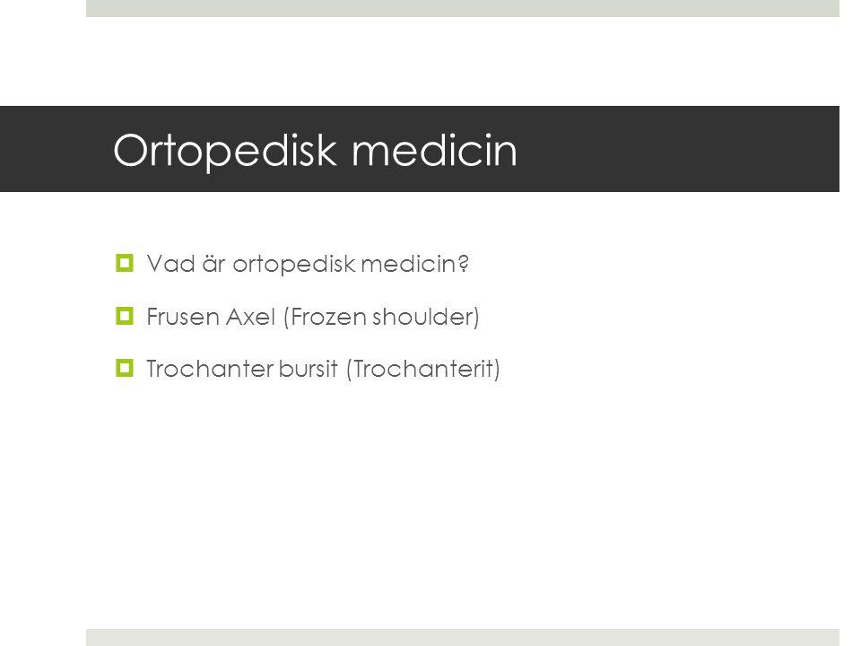 Ortopedisk medicin Vad är ortopedisk medicin