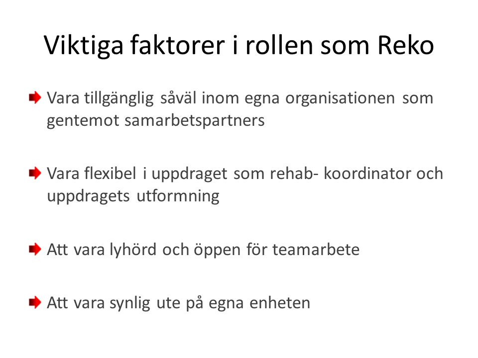 Viktiga faktorer i rollen som Reko