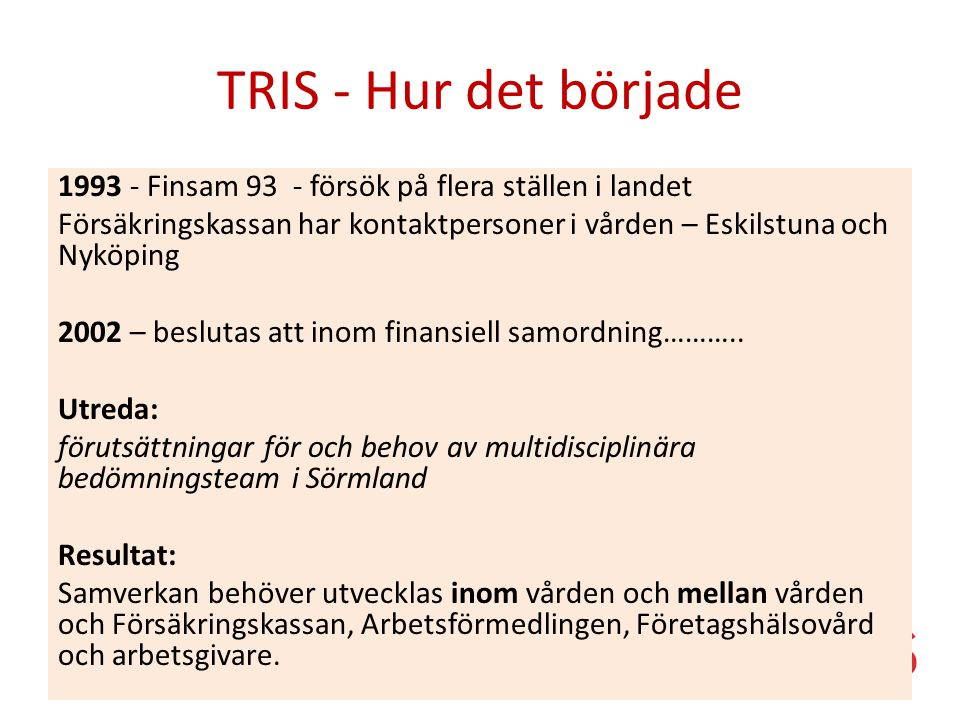 TRIS - Hur det började 1993 - Finsam 93 - försök på flera ställen i landet.