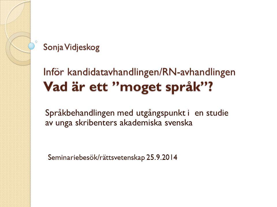 Sonja Vidjeskog Inför kandidatavhandlingen/RN-avhandlingen Vad är ett moget språk