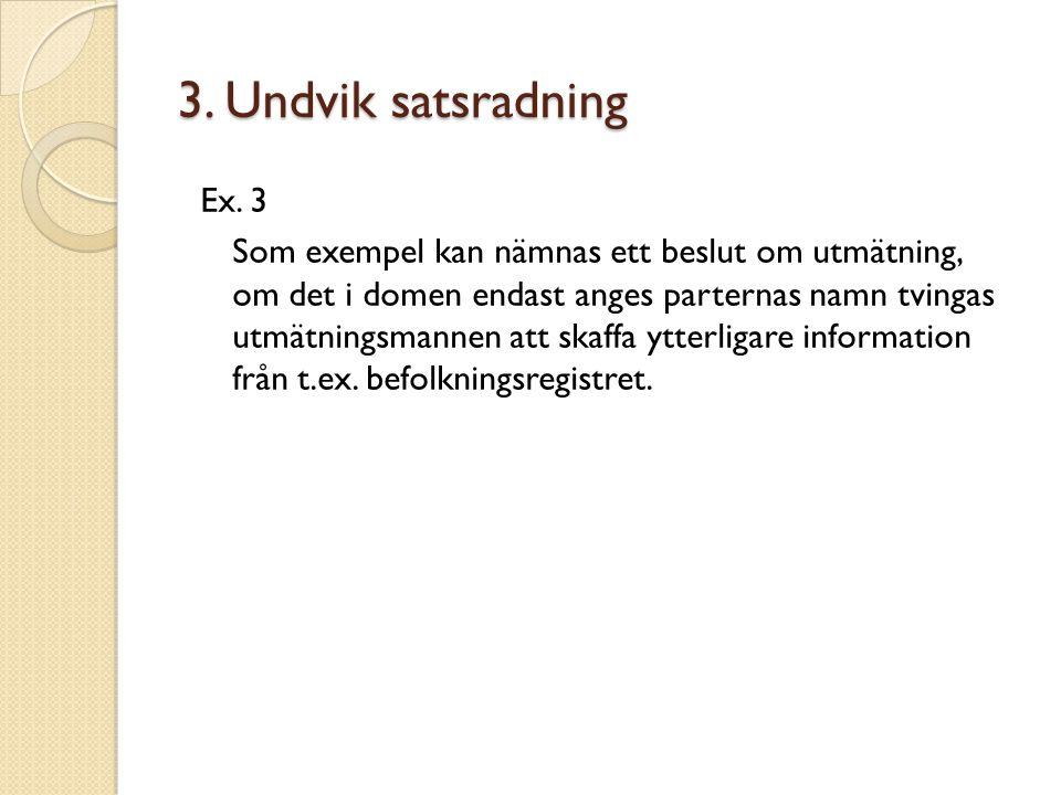 3. Undvik satsradning
