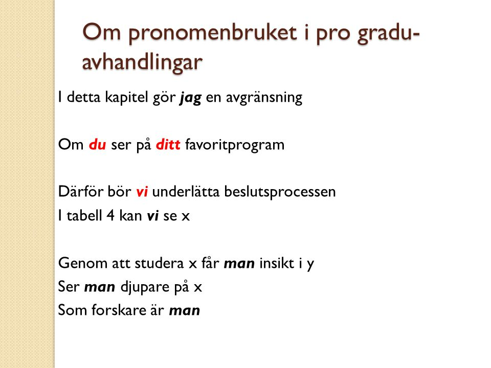 Om pronomenbruket i pro gradu-avhandlingar