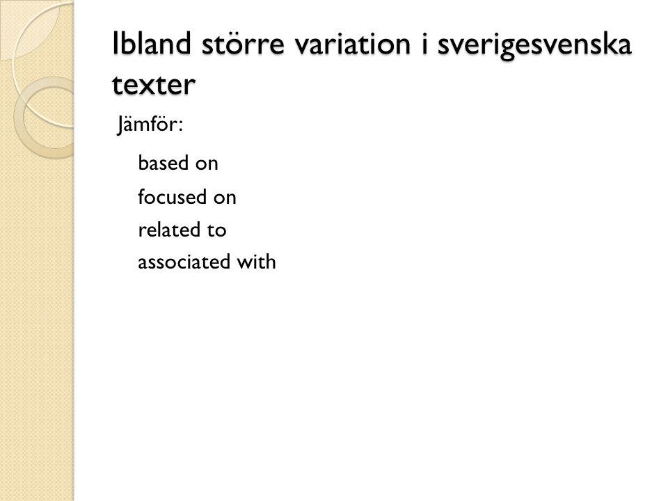 Ibland större variation i sverigesvenska texter