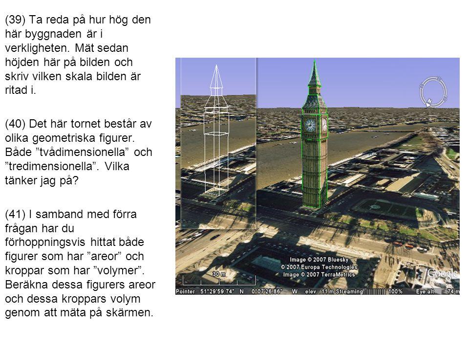 (39) Ta reda på hur hög den här byggnaden är i verkligheten