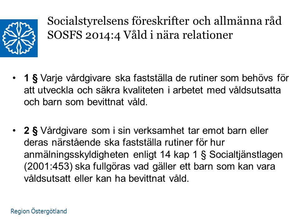 Socialstyrelsens föreskrifter och allmänna råd SOSFS 2014:4 Våld i nära relationer