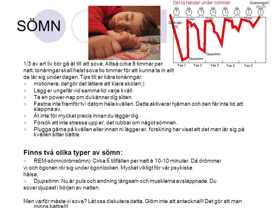 SÖMN Finns två olika typer av sömn: